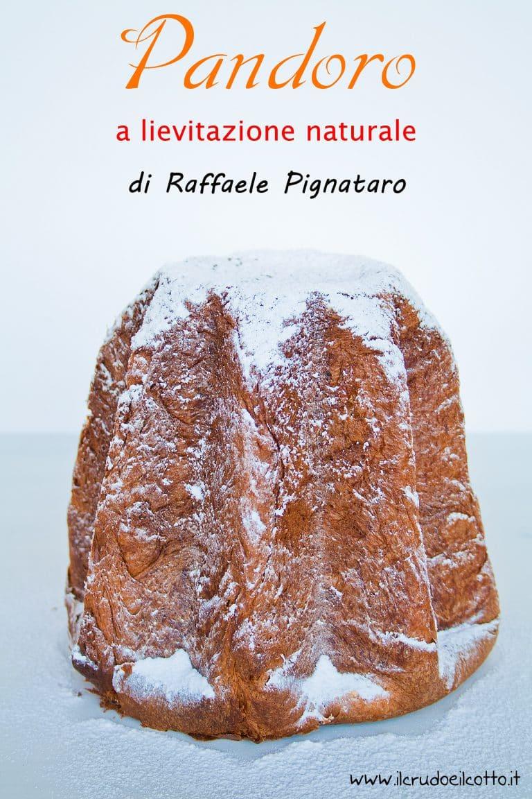 Pandoro a lievitazione naturale ricetta di Raffaele Pignataro