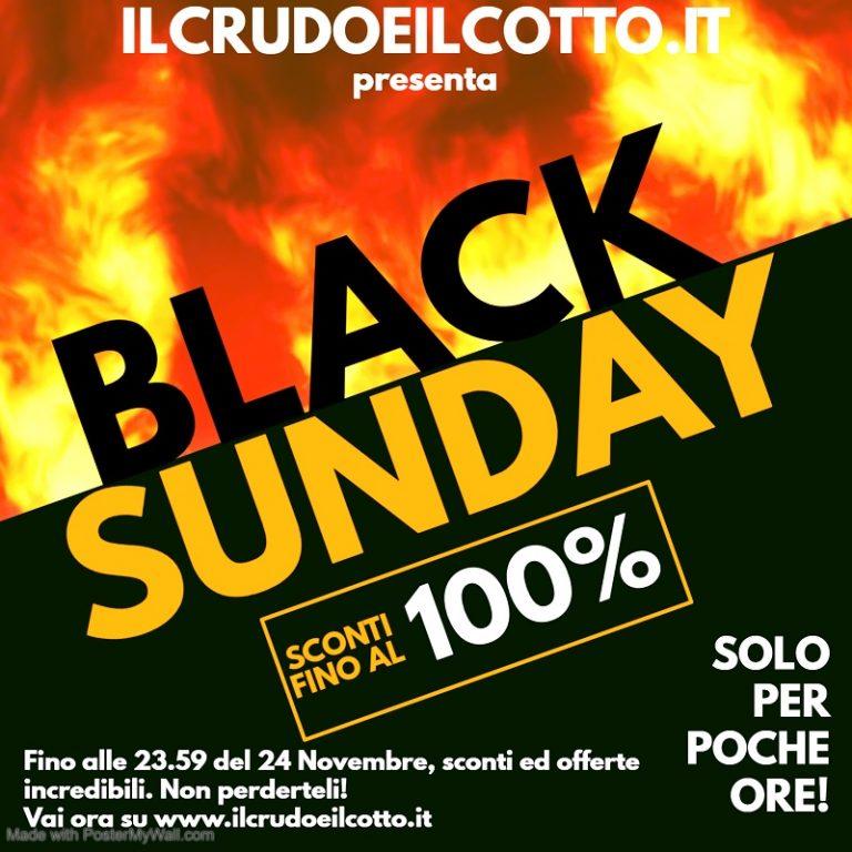 BLACK SUNDAY – OFFERTE INCREDIBILI!